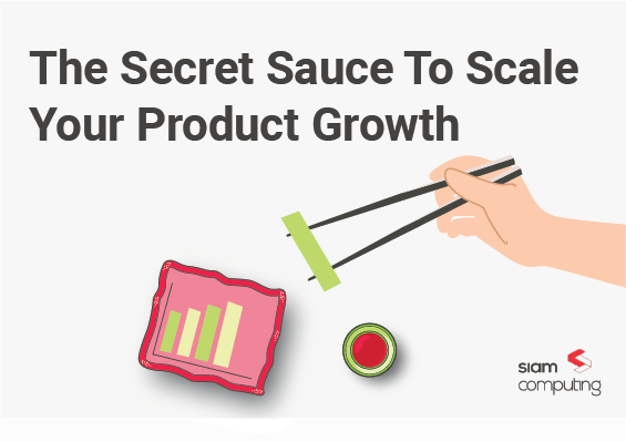 The Secret Sauce To Scale Your Product Growth